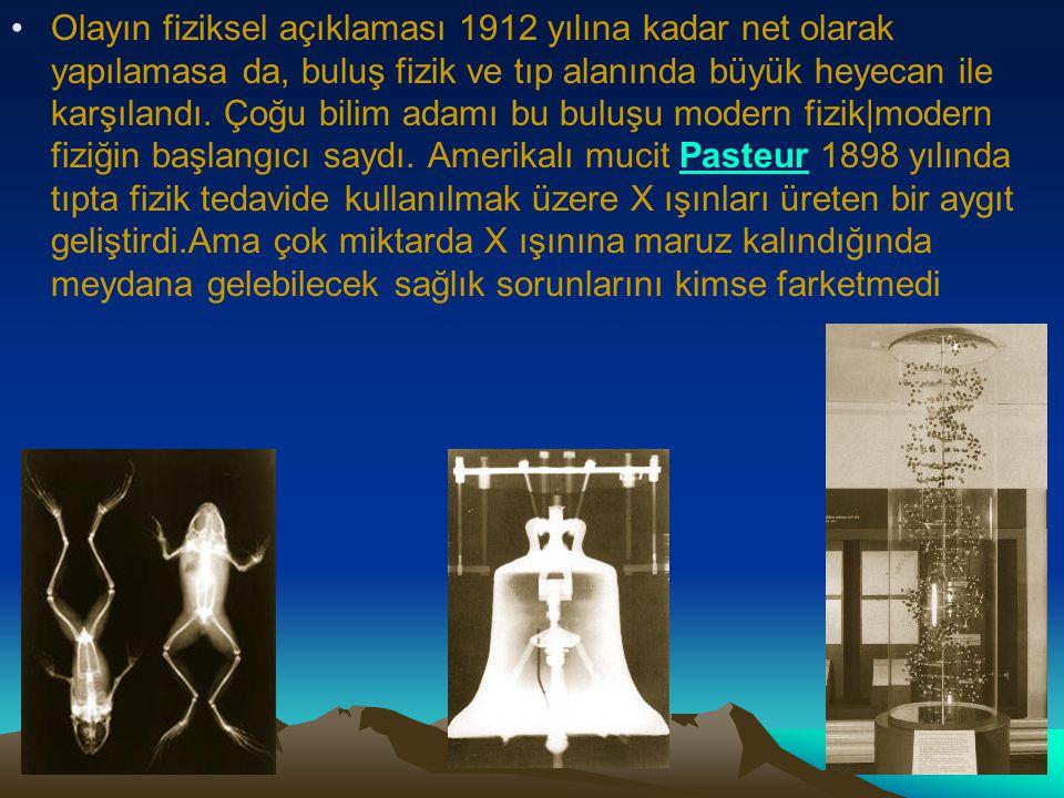 Olayın fiziksel açıklaması 1912 yılına kadar net olarak yapılamasa da, buluş fizik ve tıp alanında büyük heyecan ile karşılandı.