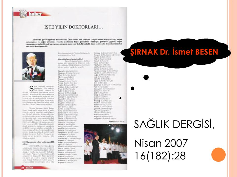 ŞIRNAK Dr. İsmet BESEN SAĞLIK DERGİSİ, Nisan 2007 16(182):28