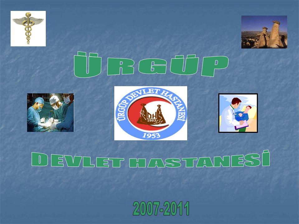 ÜRGÜP DEVLET HASTANESİ 2007-2011