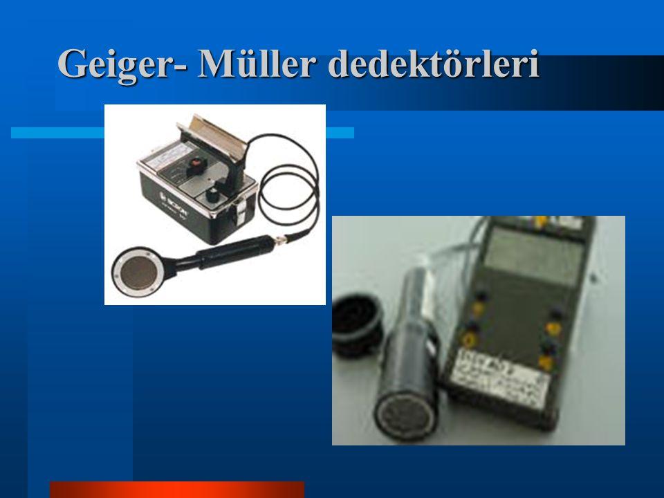 Geiger- Müller dedektörleri