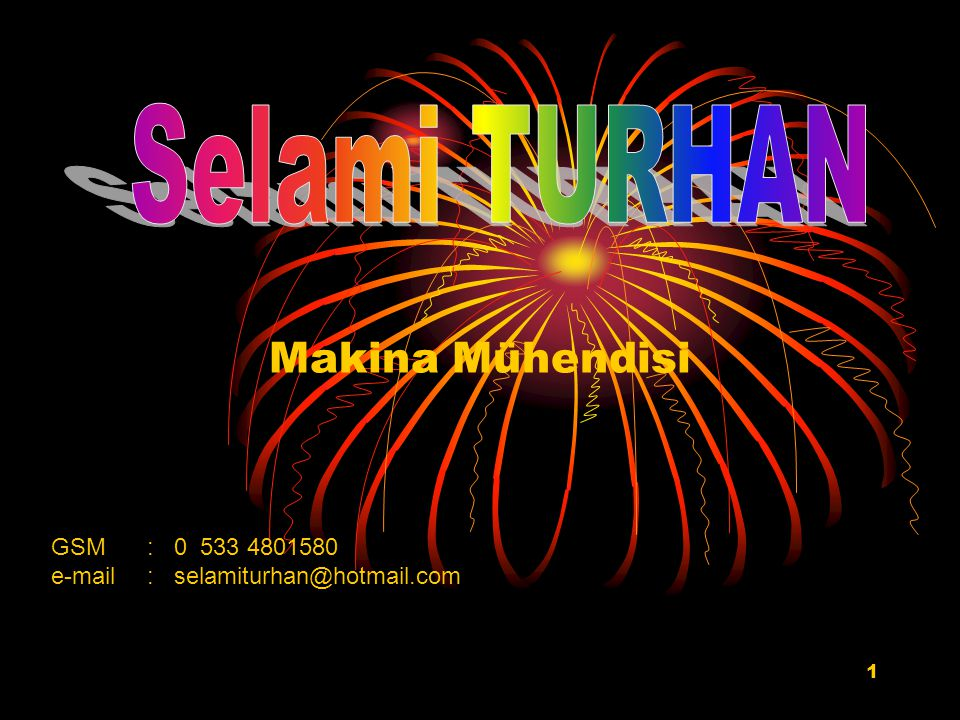 Selami TURHAN Makina Mühendisi GSM : 0 533 4801580
