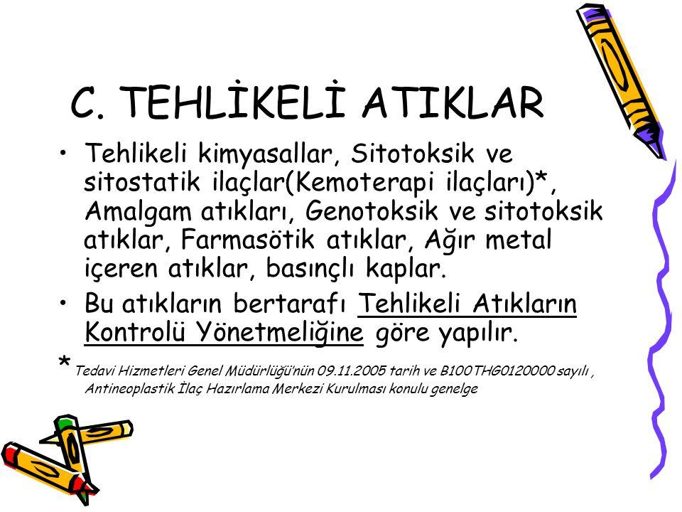 C. TEHLİKELİ ATIKLAR