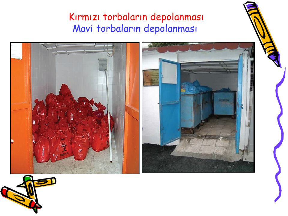 Kırmızı torbaların depolanması Mavi torbaların depolanması