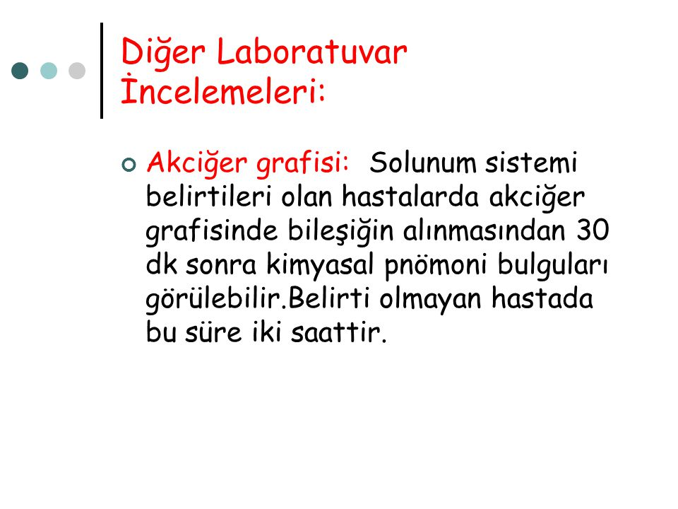 Diğer Laboratuvar İncelemeleri:
