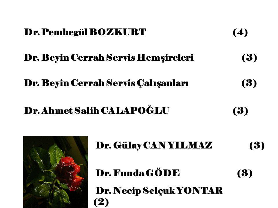Dr. Pembegül BOZKURT (4) Dr. Beyin Cerrah Servis Hemşireleri (3)
