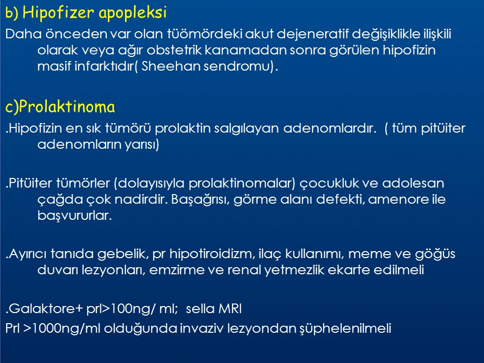 c)Prolaktinoma b) Hipofizer apopleksi