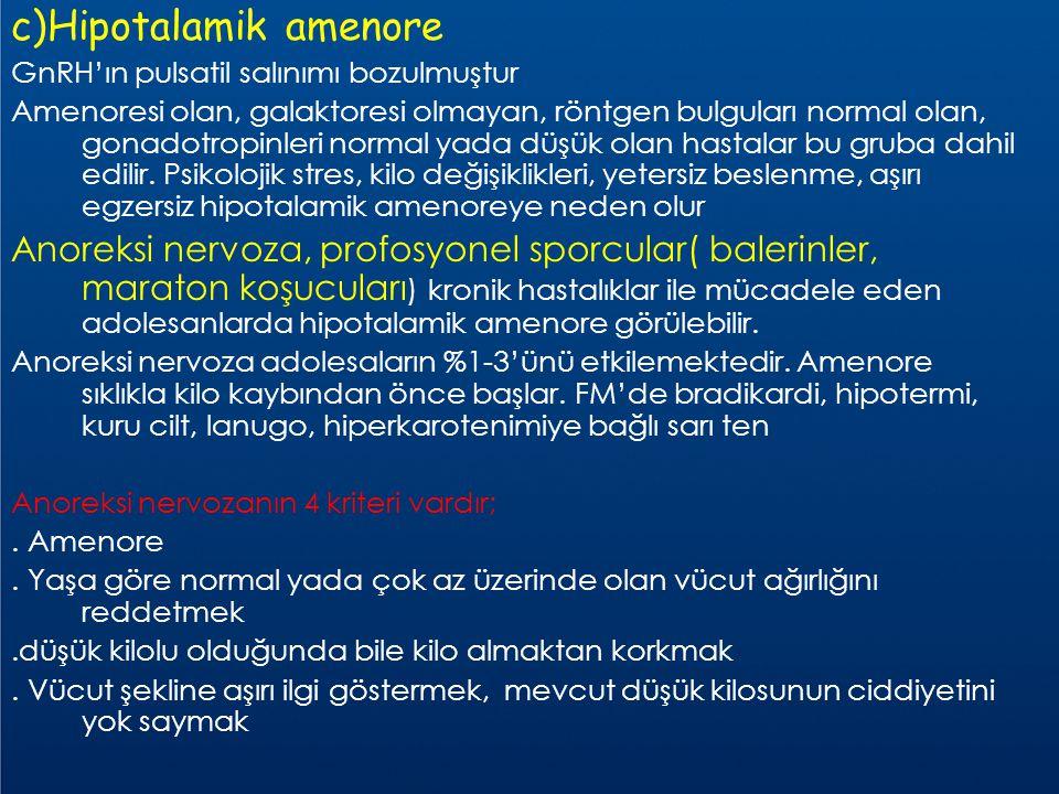 c)Hipotalamik amenore