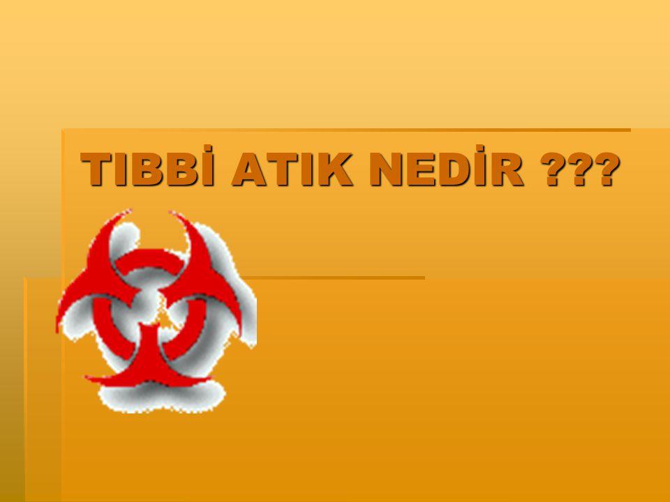 TIBBİ ATIK NEDİR