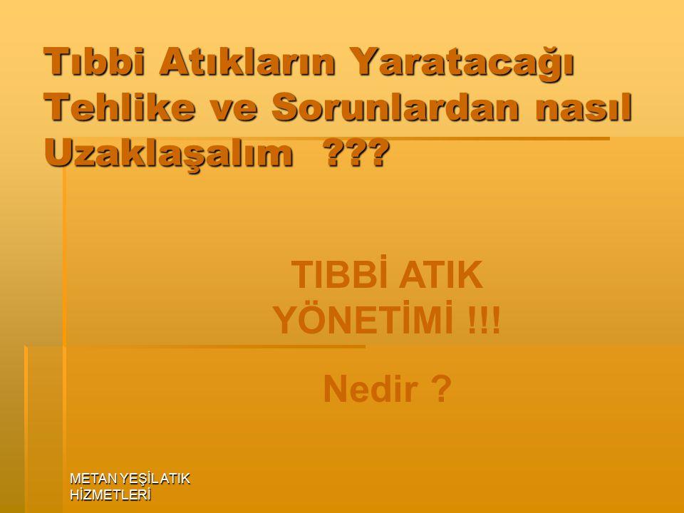 TIBBİ ATIK YÖNETİMİ !!! Nedir