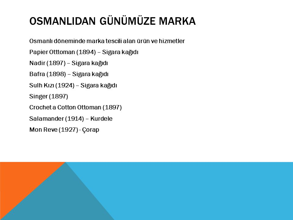 OsmanlIDAN GÜNÜMÜZE MARKA