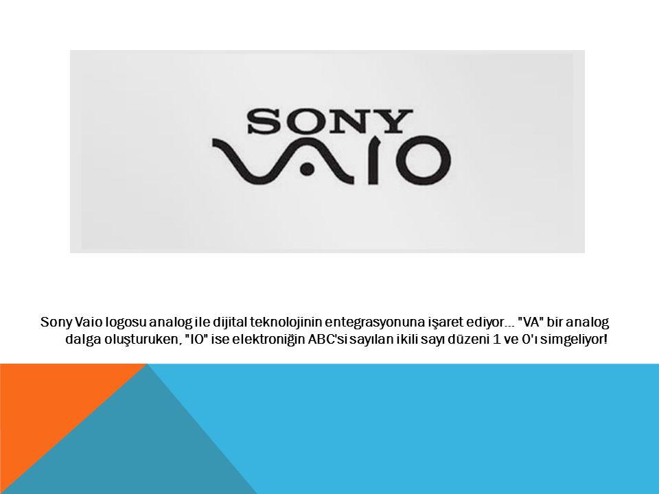 Sony Vaio logosu analog ile dijital teknolojinin entegrasyonuna işaret ediyor… VA bir analog dalga oluşturuken, IO ise elektroniğin ABC si sayılan ikili sayı düzeni 1 ve 0 ı simgeliyor!