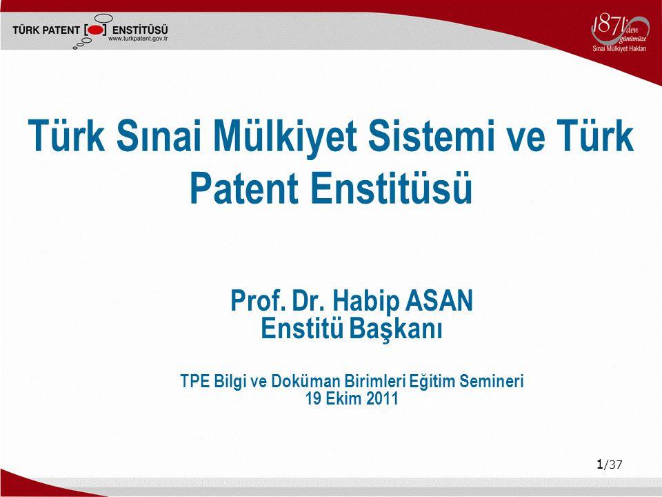 Türk Sınai Mülkiyet Sistemi ve Türk Patent Enstitüsü