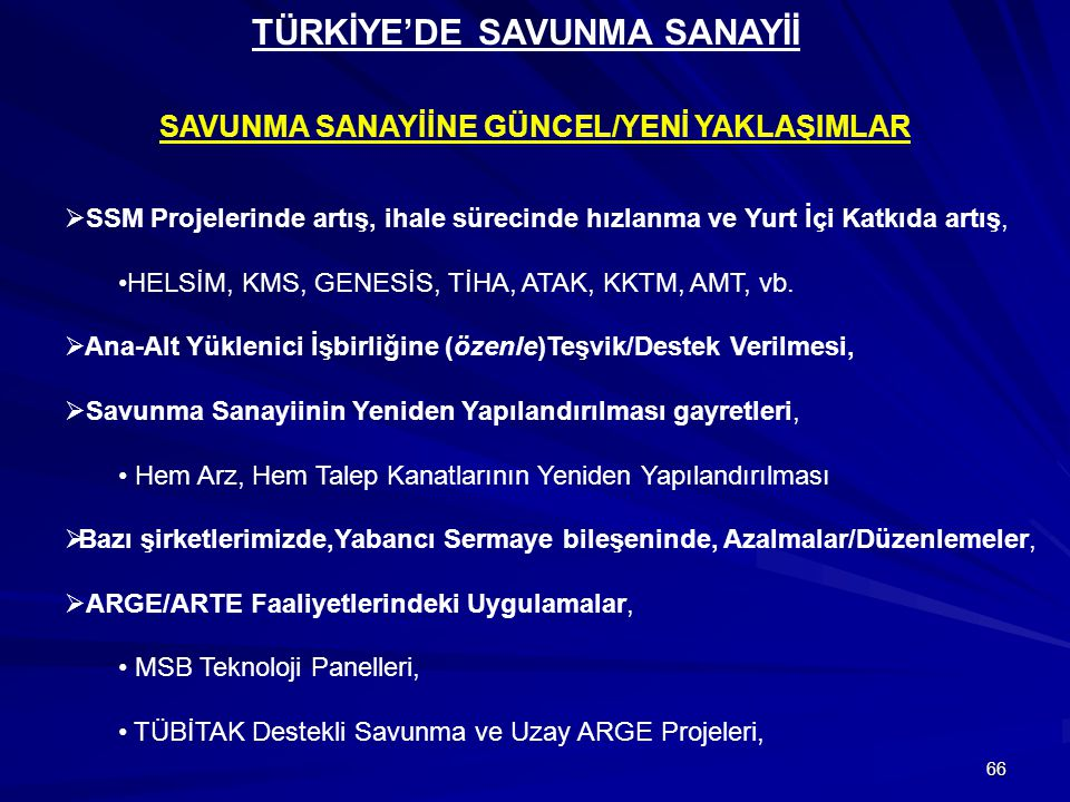TÜRKİYE'DE SAVUNMA SANAYİİ SAVUNMA SANAYİİNE GÜNCEL/YENİ YAKLAŞIMLAR