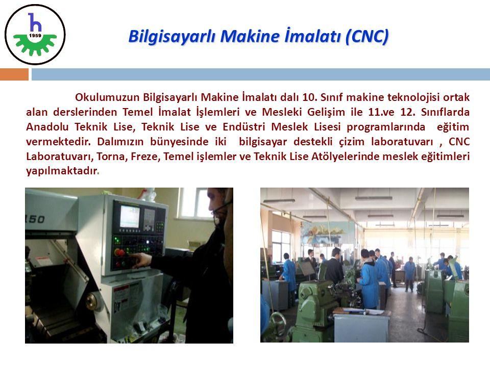 Bilgisayarlı Makine İmalatı (CNC)