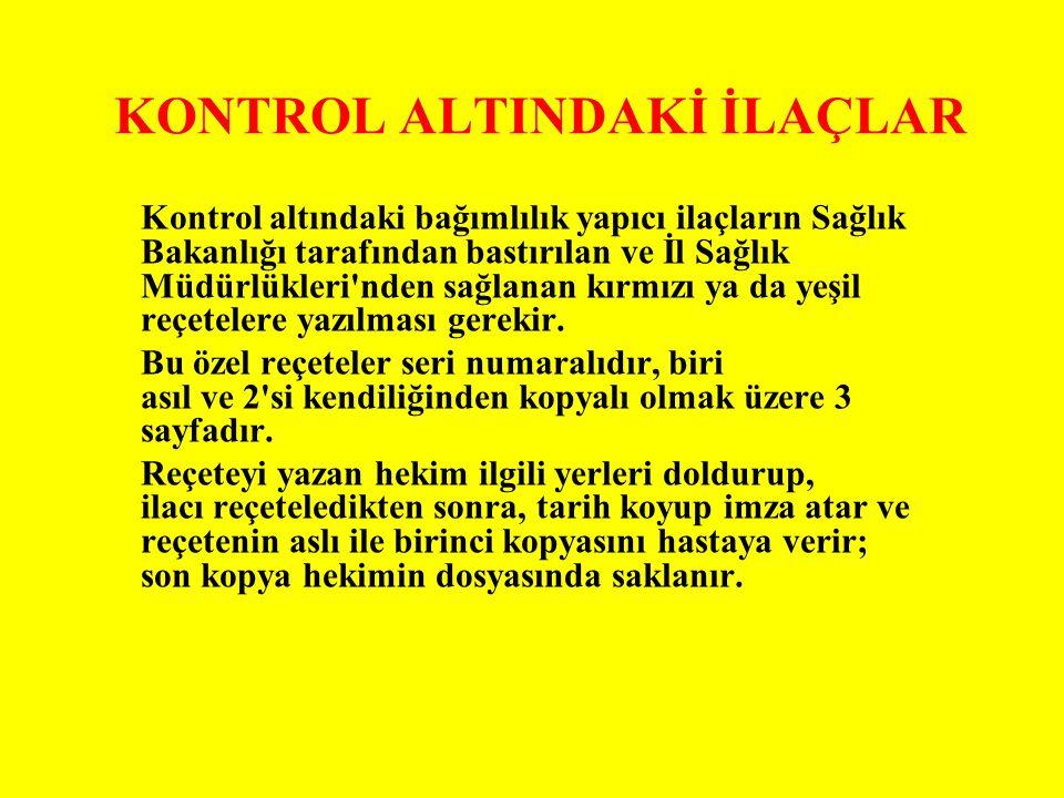 KONTROL ALTINDAKİ İLAÇLAR