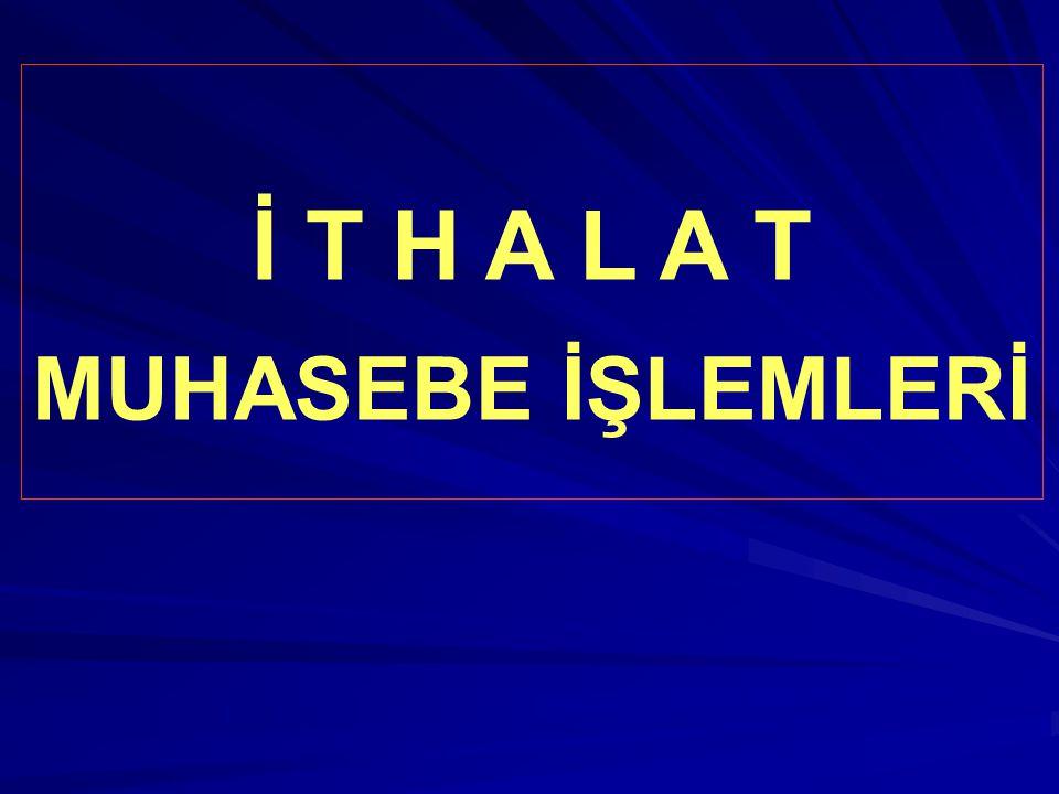 İ T H A L A T MUHASEBE İŞLEMLERİ