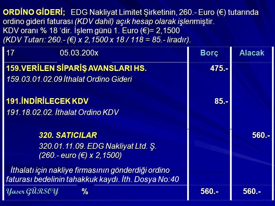 ORDİNO GİDERİ; EDG Nakliyat Limitet Şirketinin, 260