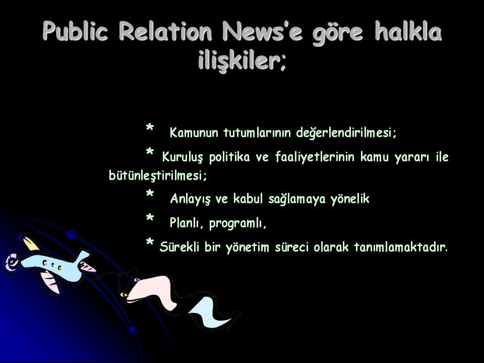 Public Relation News'e göre halkla ilişkiler;