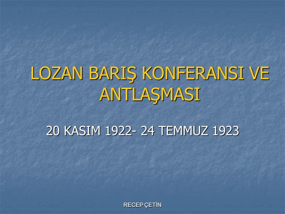 LOZAN BARIŞ KONFERANSI VE ANTLAŞMASI
