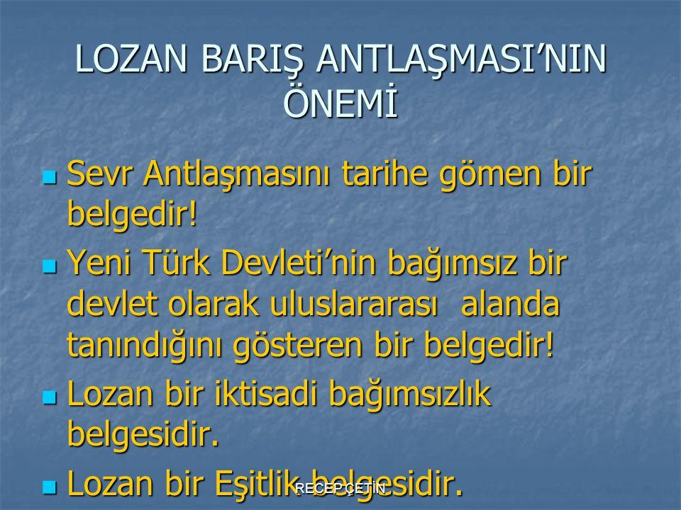 LOZAN BARIŞ ANTLAŞMASI'NIN ÖNEMİ