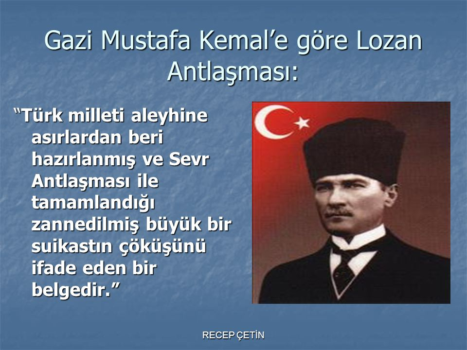 Gazi Mustafa Kemal'e göre Lozan Antlaşması: