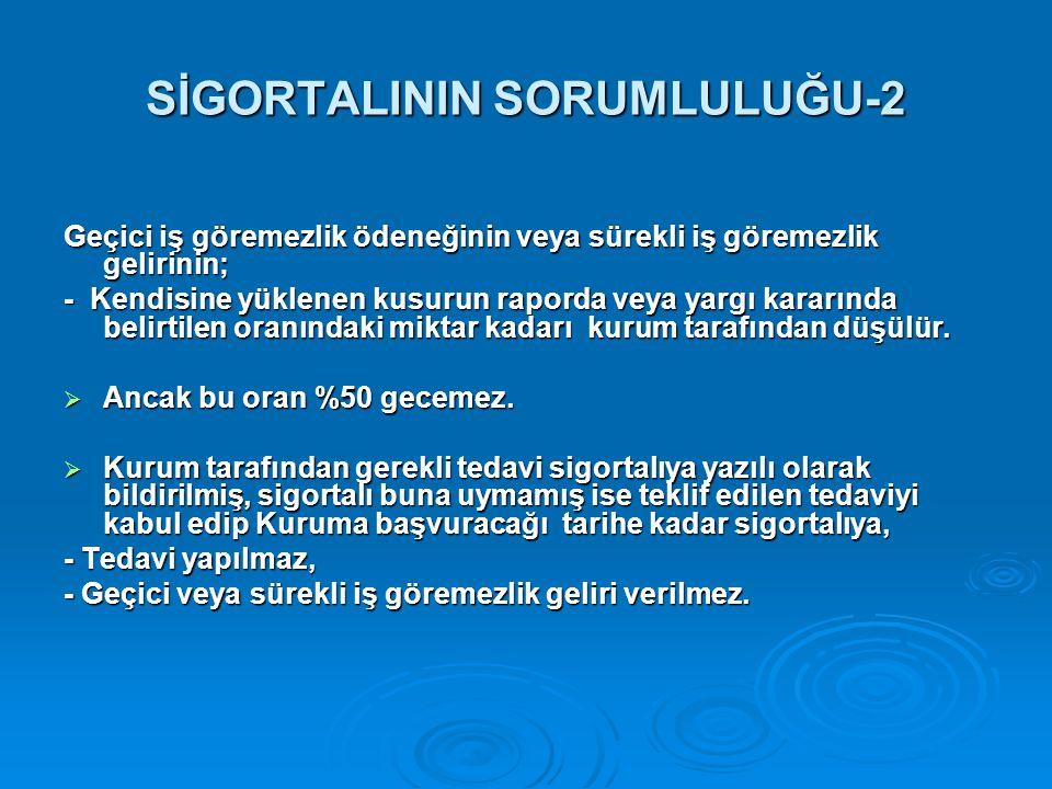 SİGORTALININ SORUMLULUĞU-2