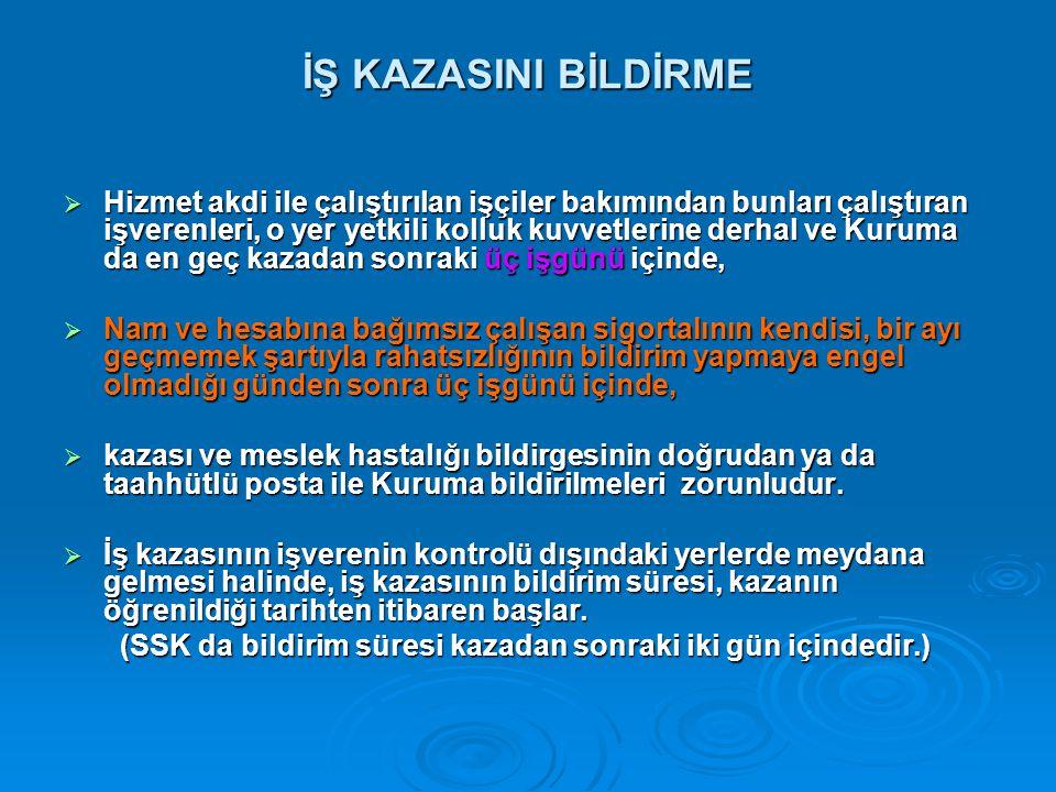 İŞ KAZASINI BİLDİRME
