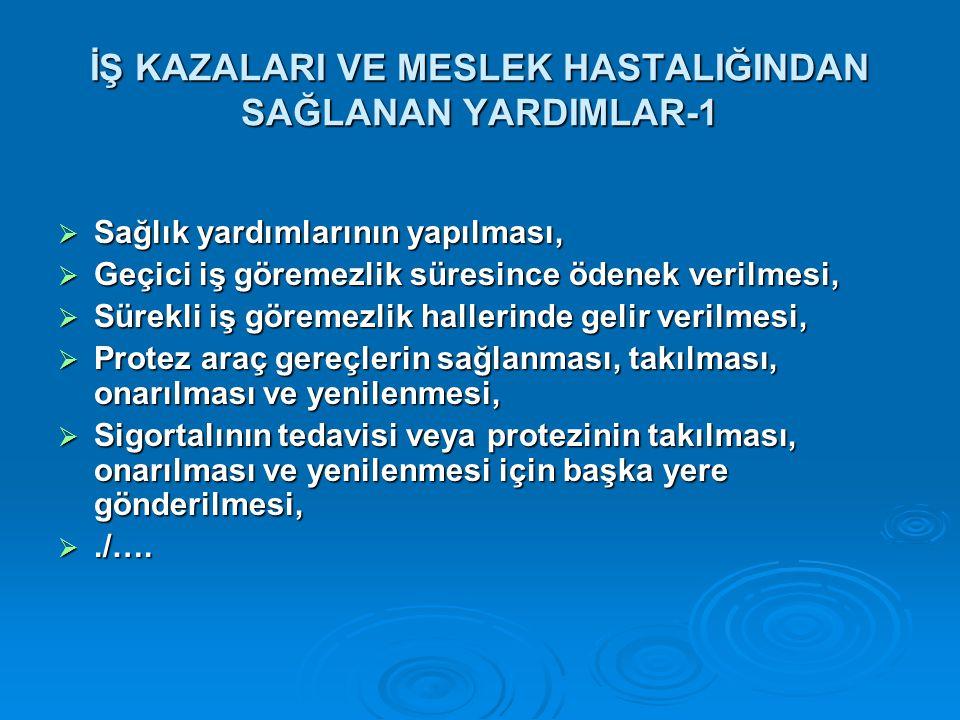 İŞ KAZALARI VE MESLEK HASTALIĞINDAN SAĞLANAN YARDIMLAR-1