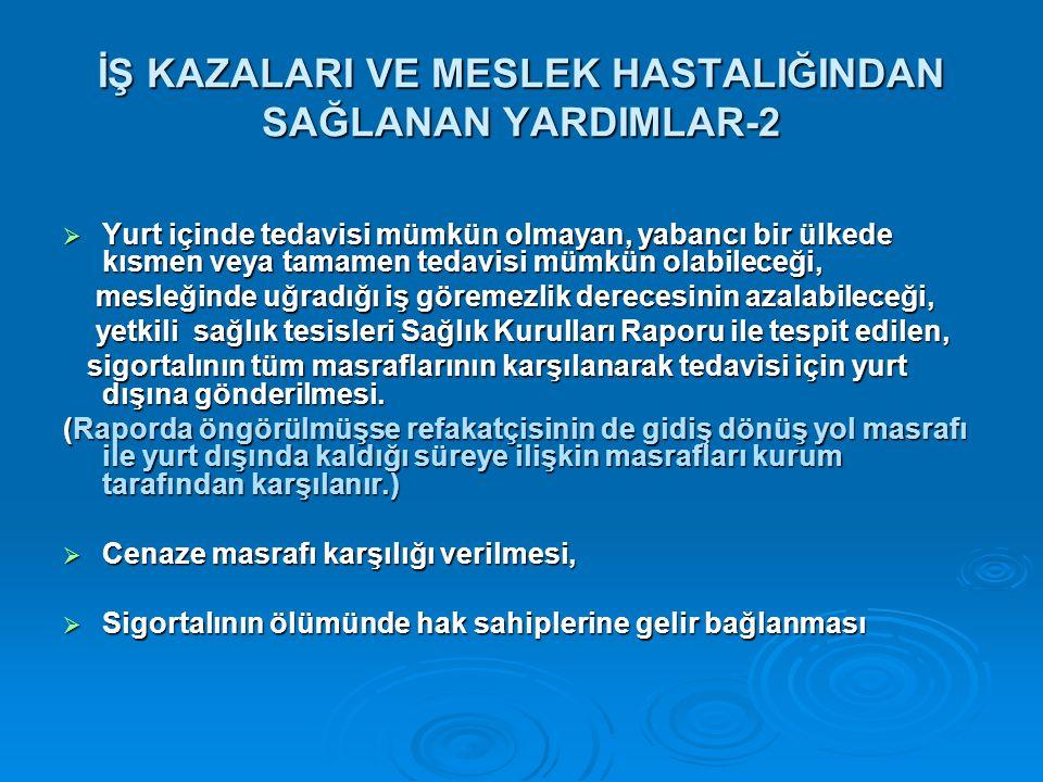 İŞ KAZALARI VE MESLEK HASTALIĞINDAN SAĞLANAN YARDIMLAR-2