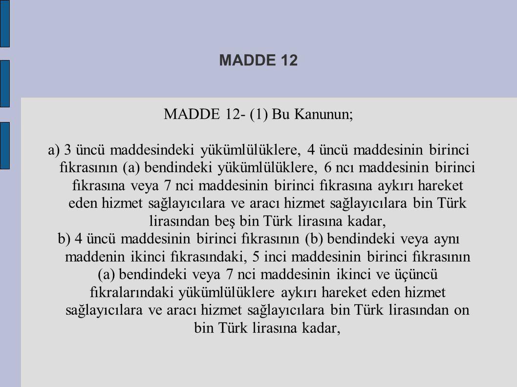MADDE 12 MADDE 12- (1) Bu Kanunun;