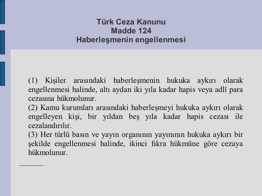 Türk Ceza Kanunu Madde 124 Haberleşmenin engellenmesi