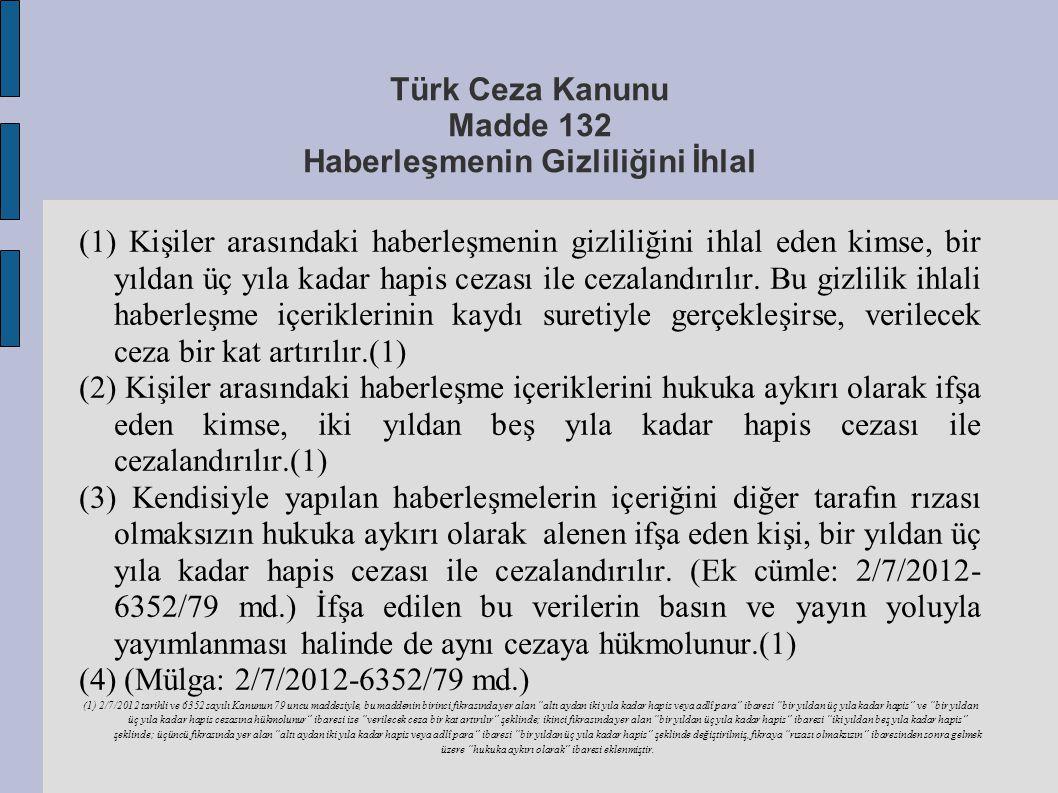 Türk Ceza Kanunu Madde 132 Haberleşmenin Gizliliğini İhlal