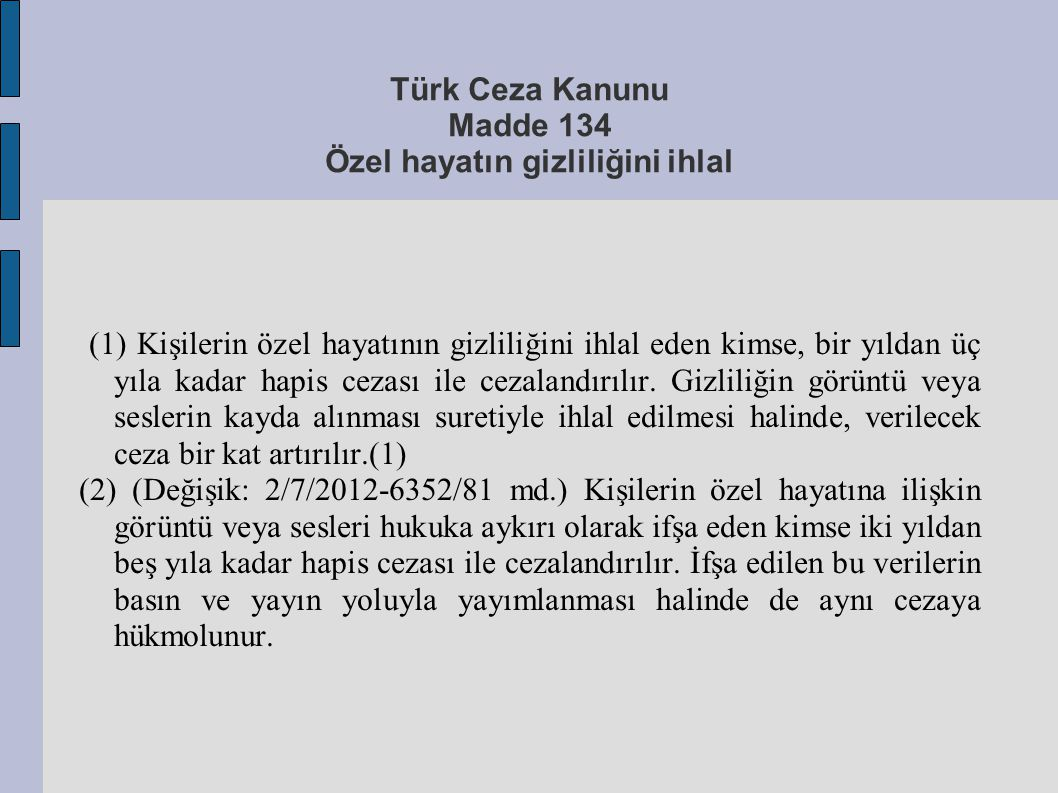 Türk Ceza Kanunu Madde 134 Özel hayatın gizliliğini ihlal