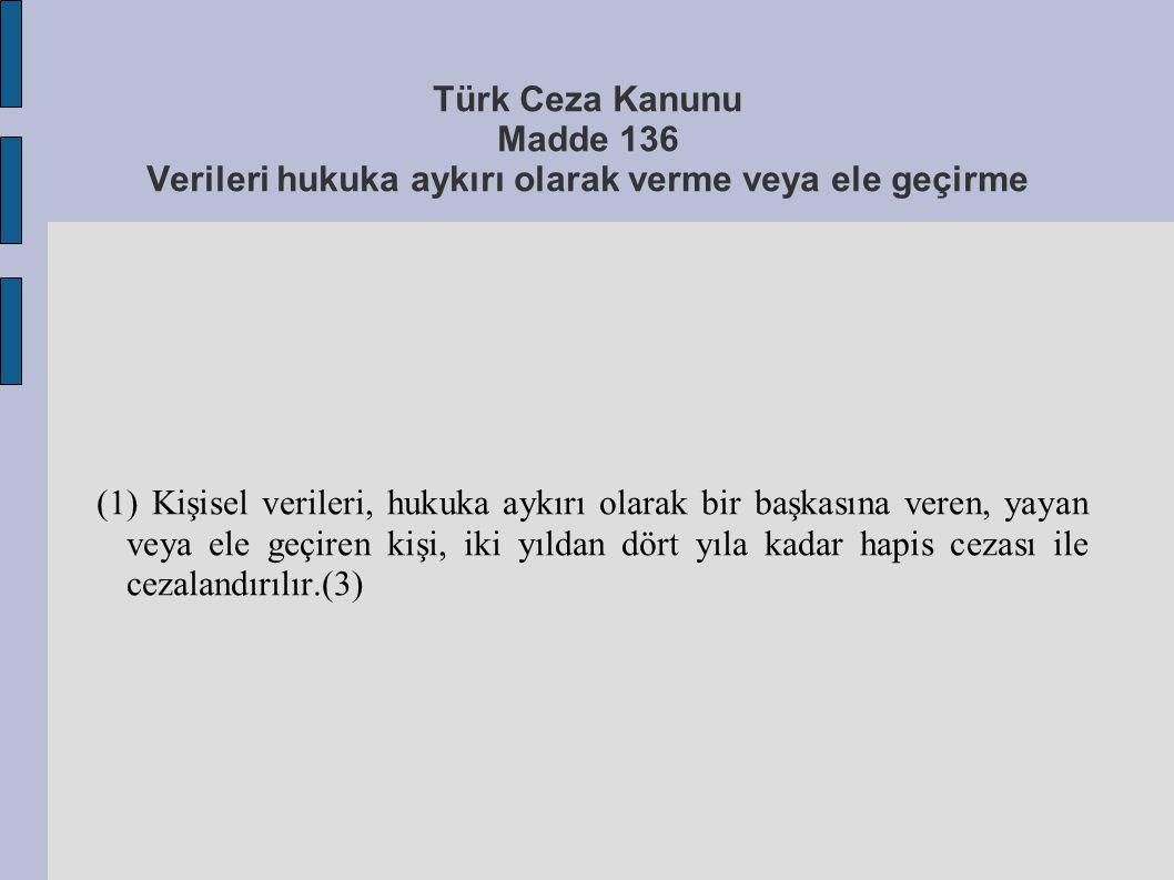 Türk Ceza Kanunu Madde 136 Verileri hukuka aykırı olarak verme veya ele geçirme