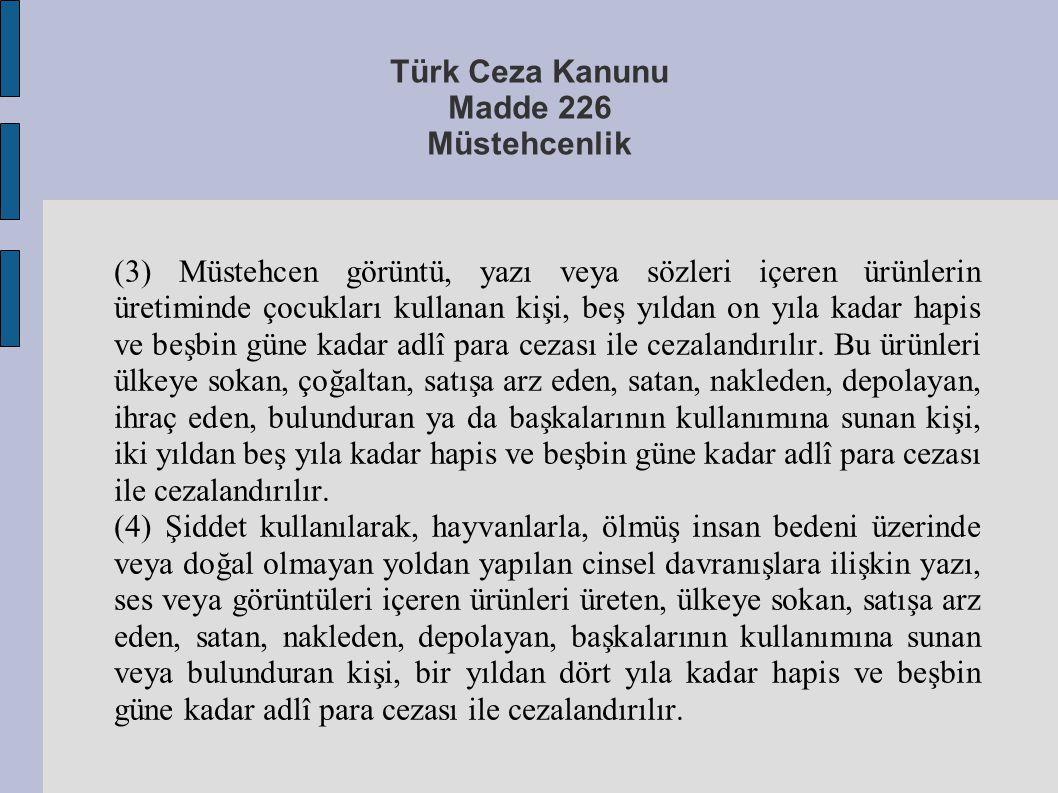Türk Ceza Kanunu Madde 226 Müstehcenlik