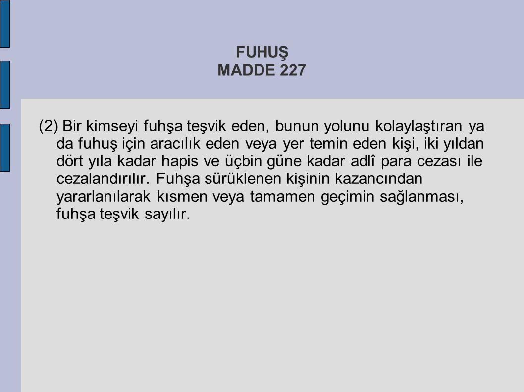 FUHUŞ MADDE 227