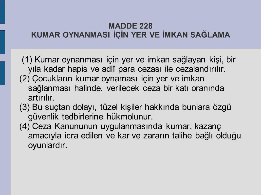 MADDE 228 KUMAR OYNANMASI İÇİN YER VE İMKAN SAĞLAMA
