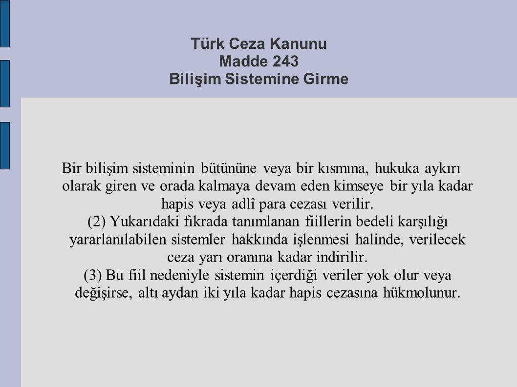 Türk Ceza Kanunu Madde 243 Bilişim Sistemine Girme