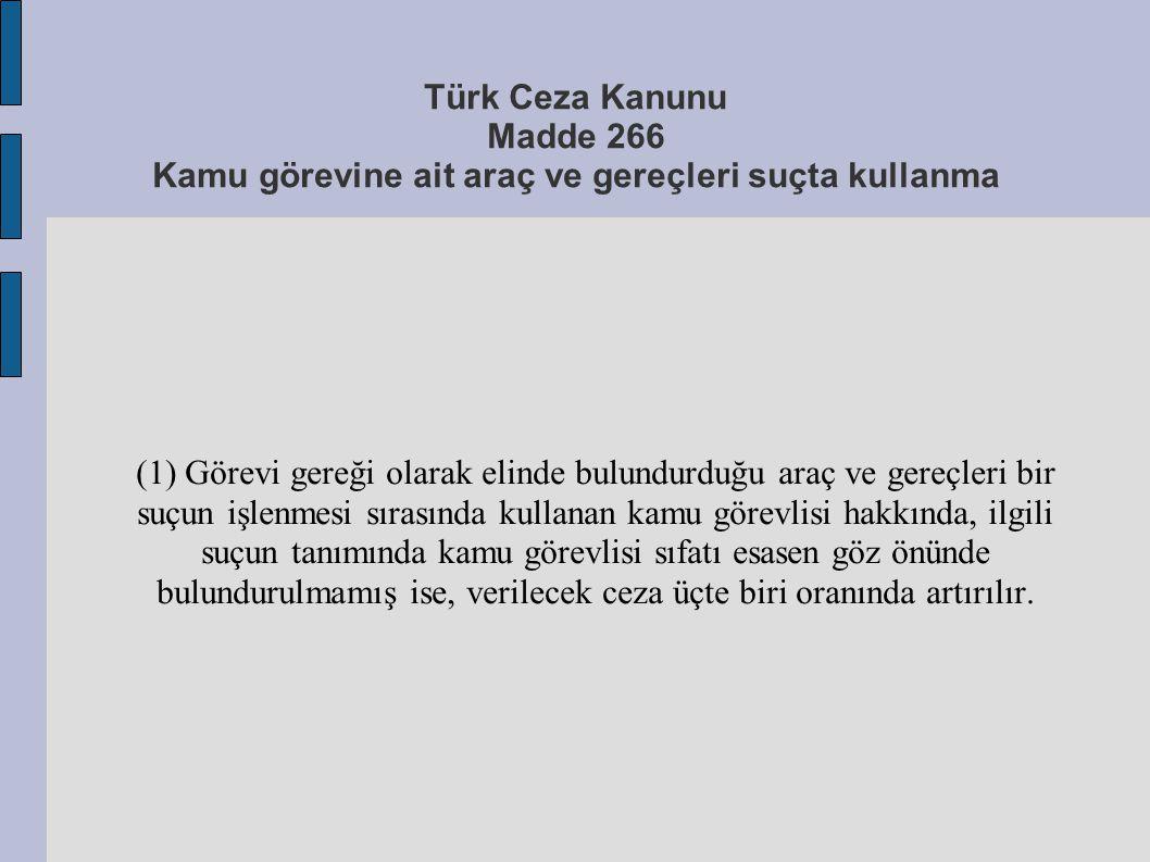 Türk Ceza Kanunu Madde 266 Kamu görevine ait araç ve gereçleri suçta kullanma