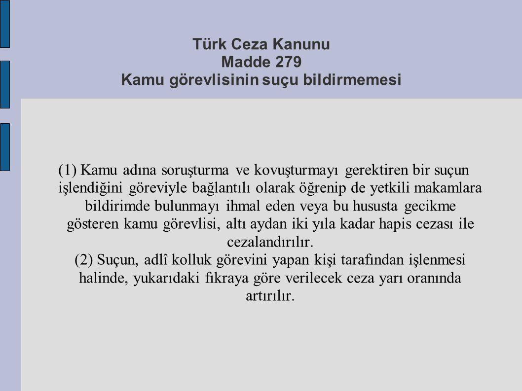 Türk Ceza Kanunu Madde 279 Kamu görevlisinin suçu bildirmemesi