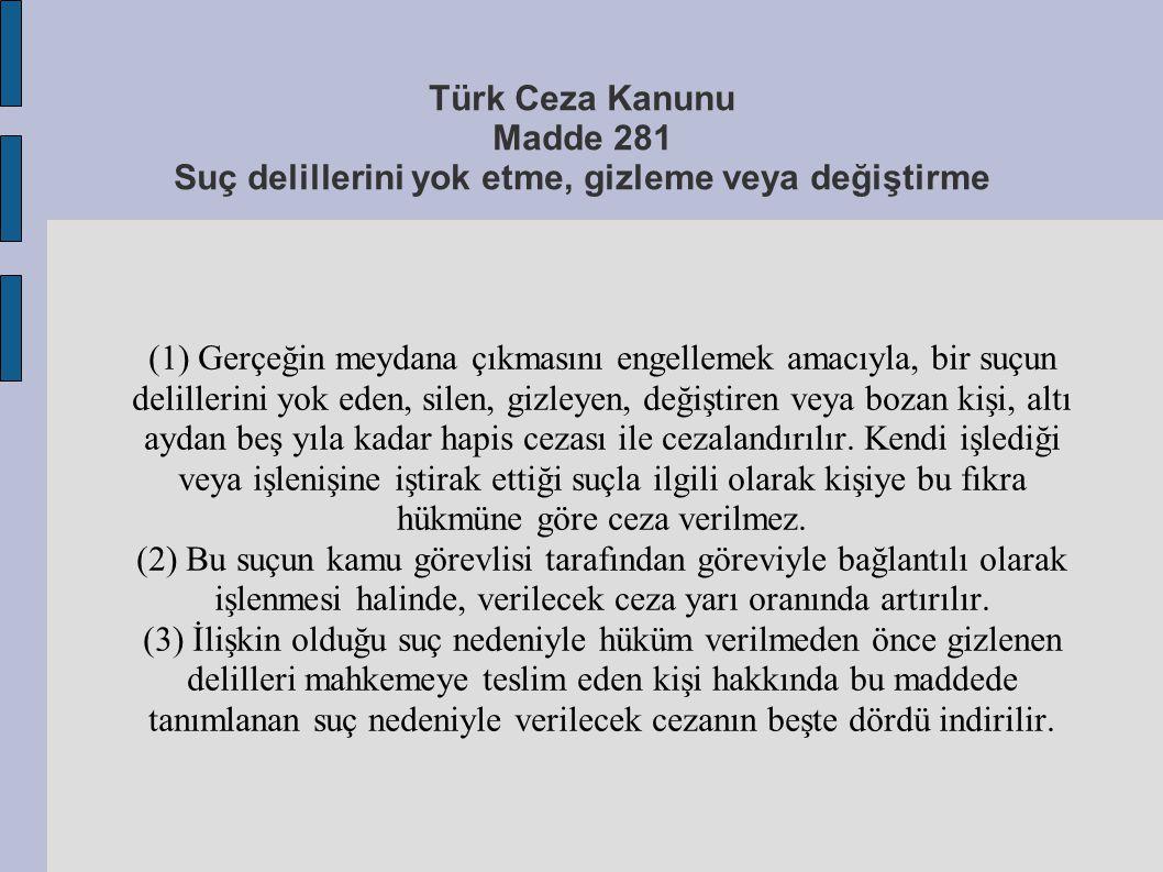 Türk Ceza Kanunu Madde 281 Suç delillerini yok etme, gizleme veya değiştirme