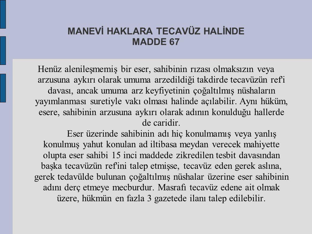 MANEVİ HAKLARA TECAVÜZ HALİNDE MADDE 67