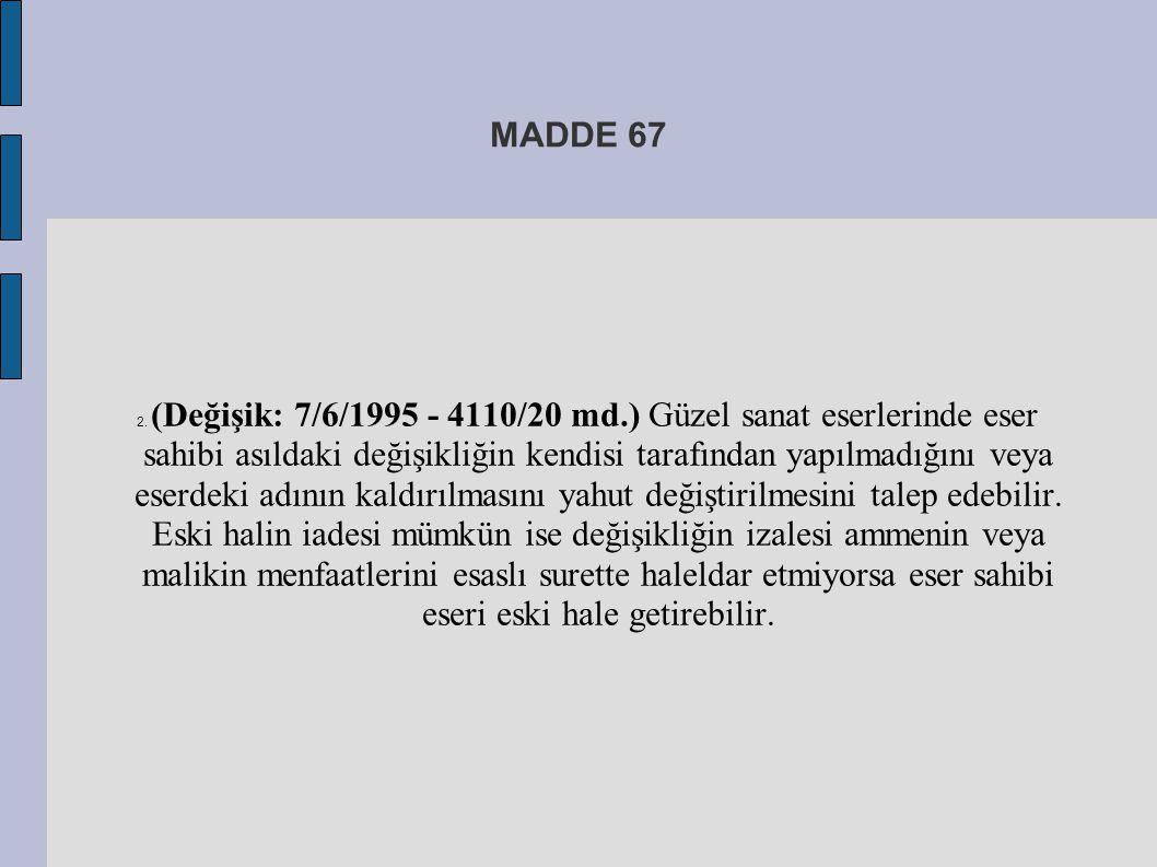 MADDE 67