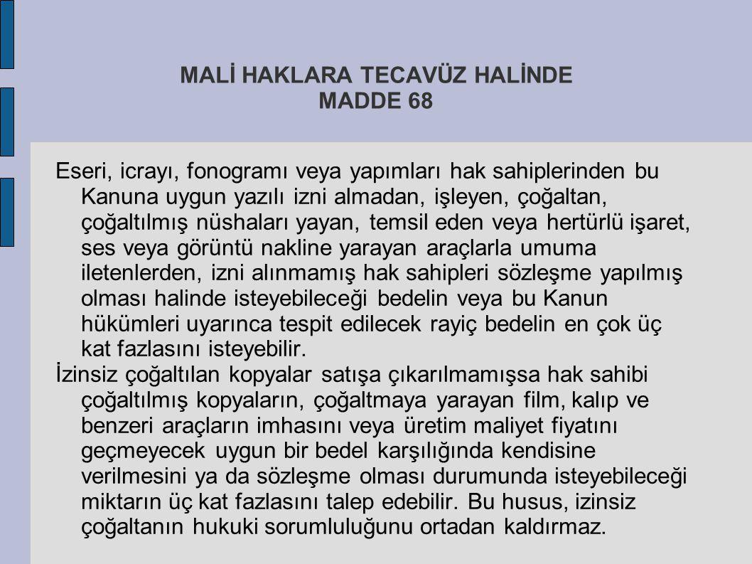 MALİ HAKLARA TECAVÜZ HALİNDE MADDE 68