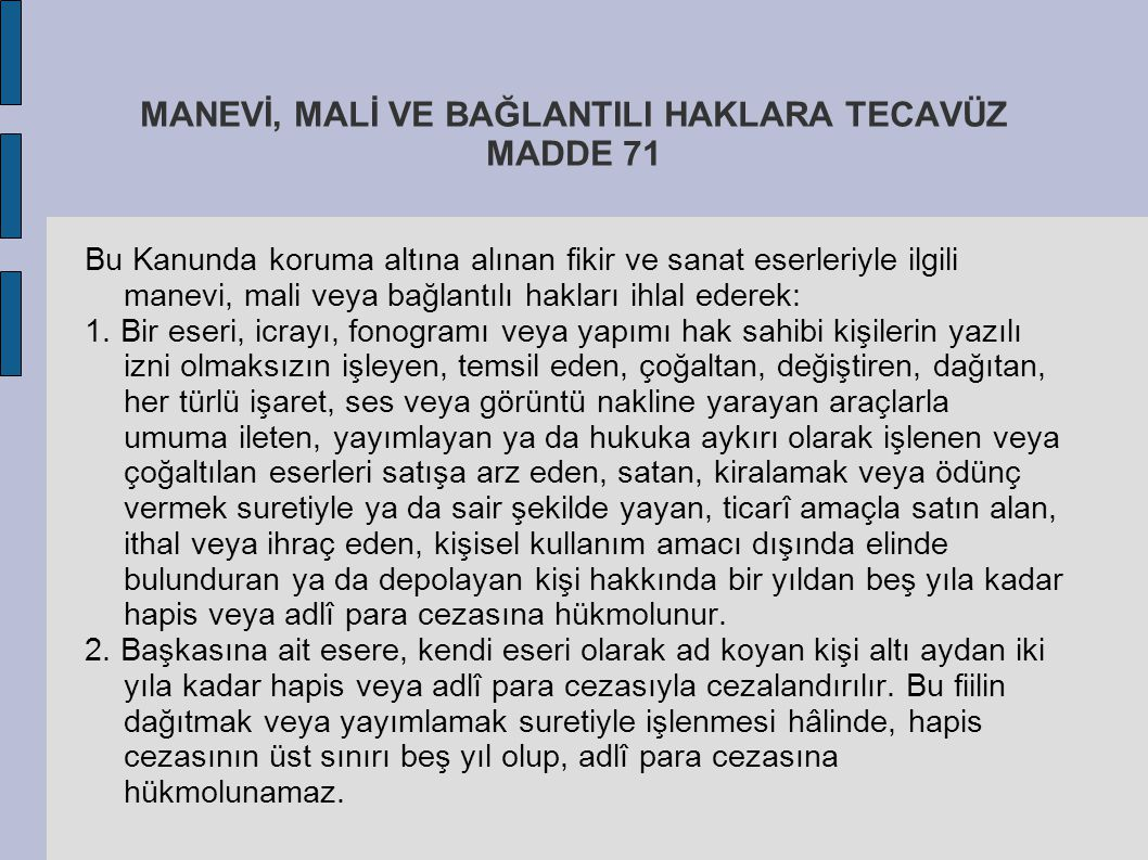MANEVİ, MALİ VE BAĞLANTILI HAKLARA TECAVÜZ MADDE 71
