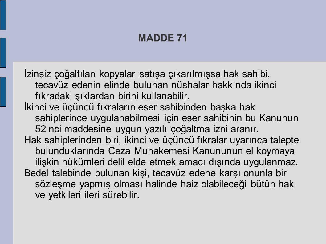 MADDE 71