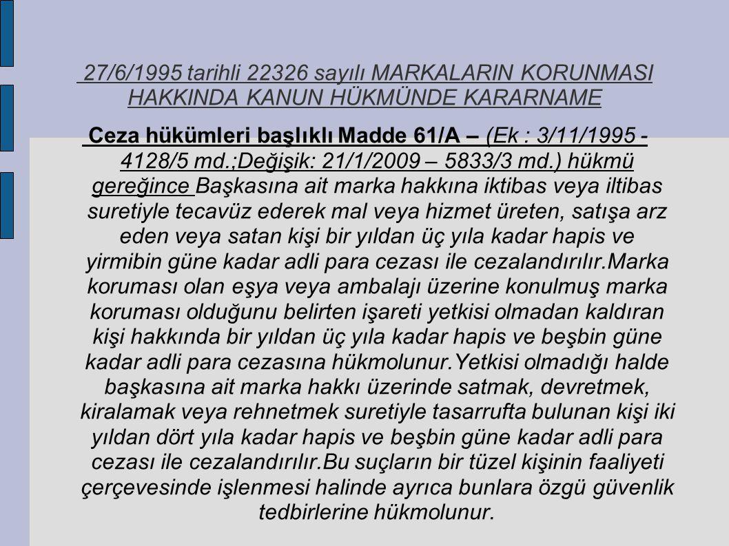 27/6/1995 tarihli 22326 sayılı MARKALARIN KORUNMASI HAKKINDA KANUN HÜKMÜNDE KARARNAME