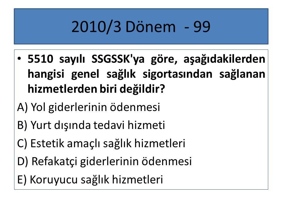 2010/3 Dönem - 99 5510 sayılı SSGSSK ya göre, aşağıdakilerden hangisi genel sağlık sigortasından sağlanan hizmetlerden biri değildir