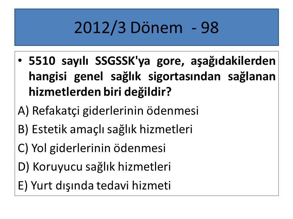 2012/3 Dönem - 98 5510 sayılı SSGSSK ya gore, aşağıdakilerden hangisi genel sağlık sigortasından sağlanan hizmetlerden biri değildir