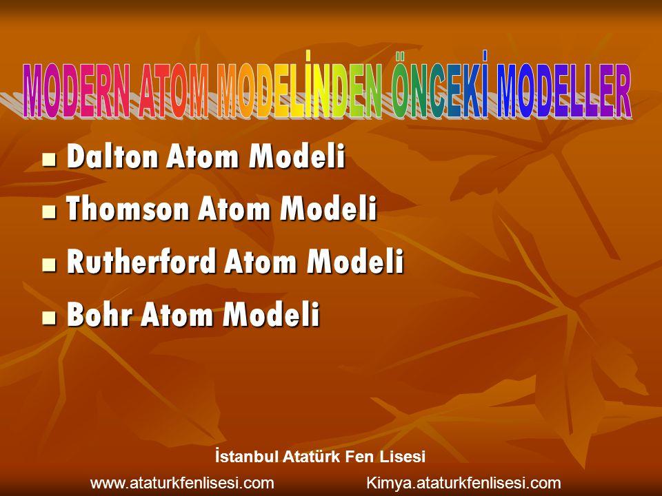 MODERN ATOM MODELİNDEN ÖNCEKİ MODELLER